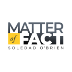 Matter of Fact with Soledad O'Brien